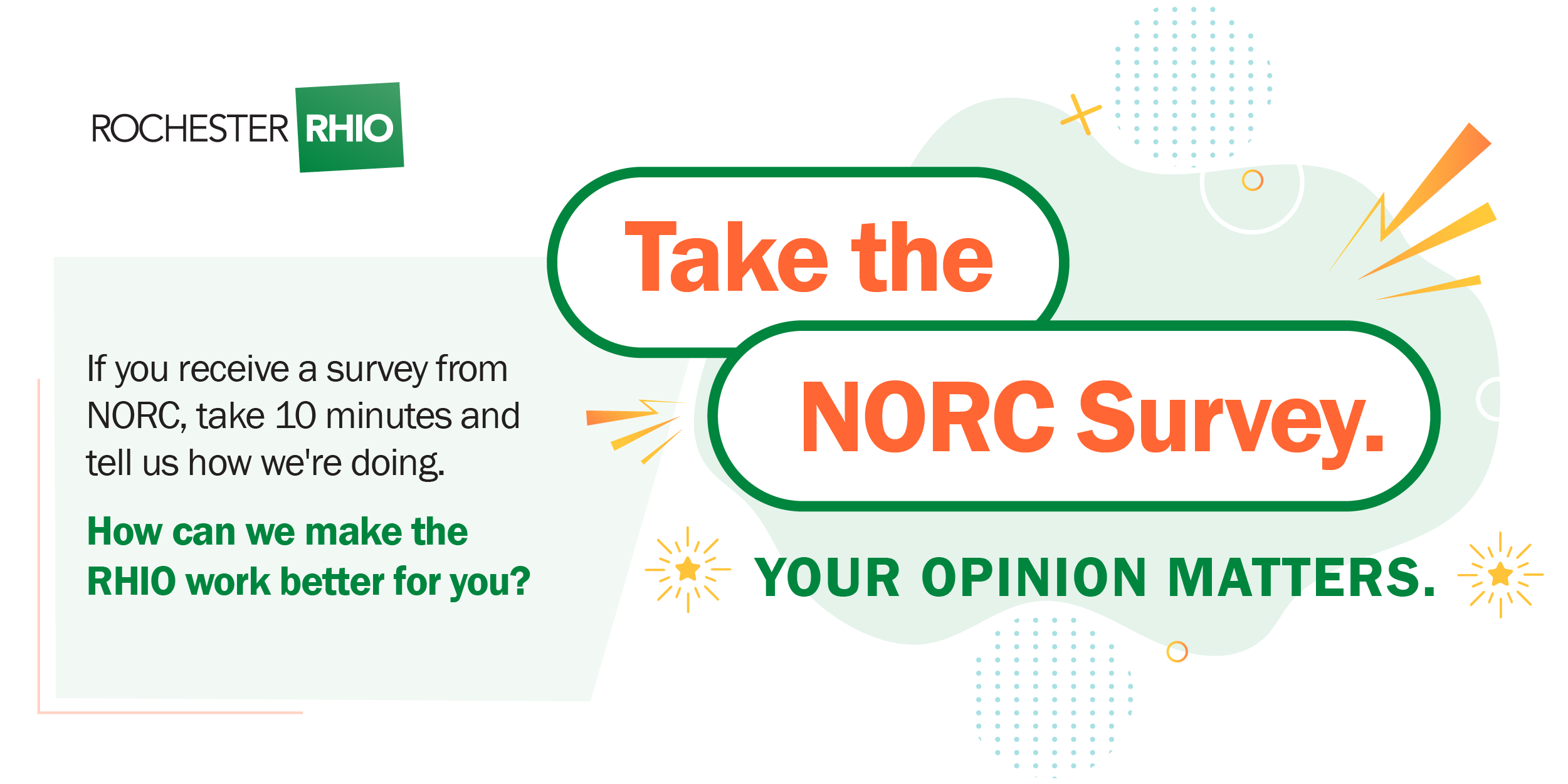 If you receive a survey from NORC, take 10 minutes and tell us how we're doing.